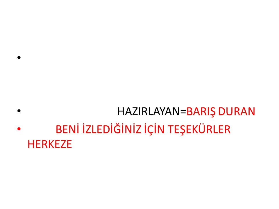 HAZIRLAYAN=BARIŞ DURAN