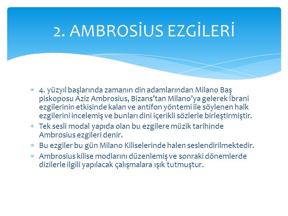 2. AMBROSİUS EZGİLERİ