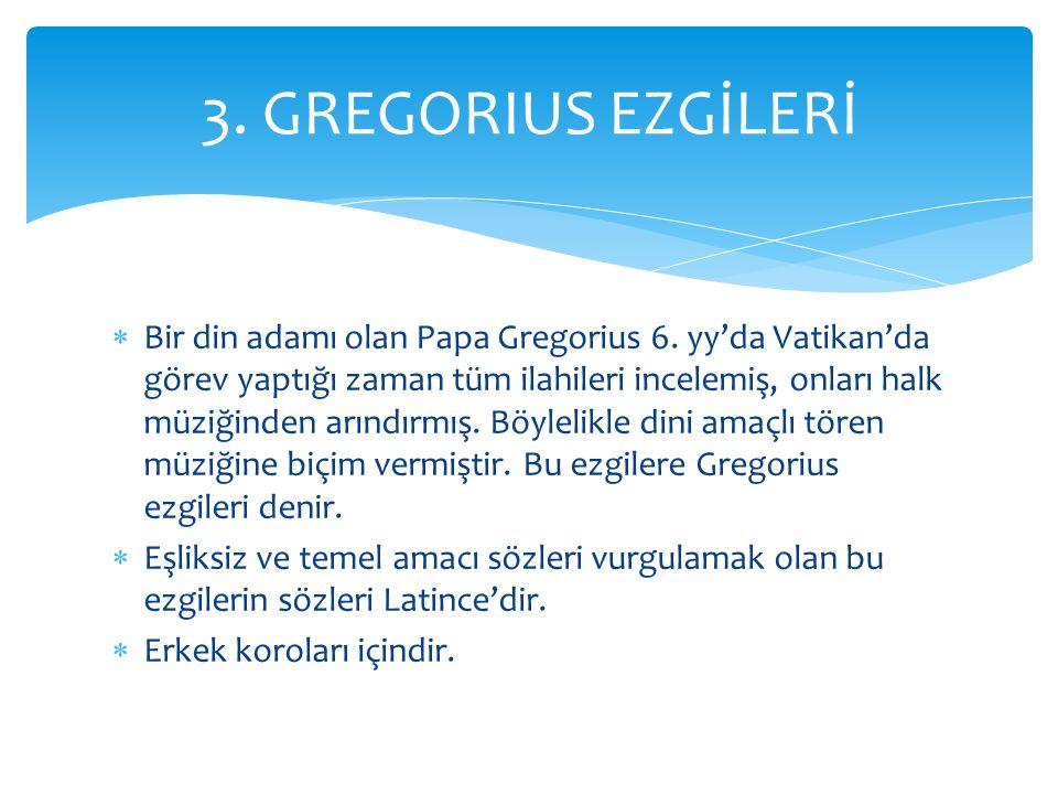3. GREGORIUS EZGİLERİ