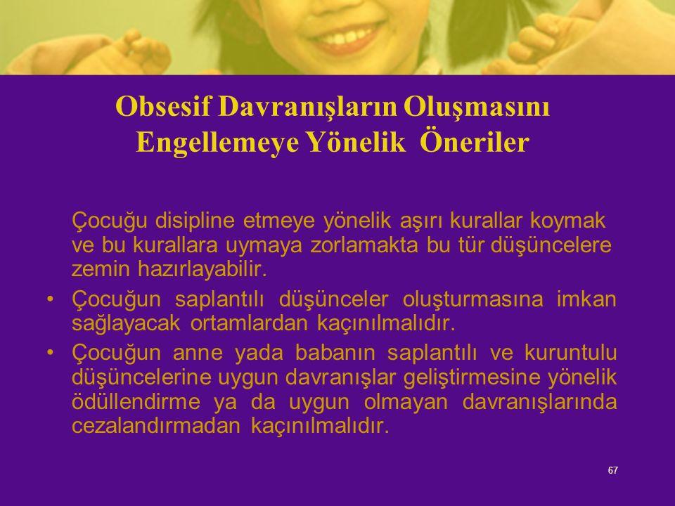 Obsesif Davranışların Oluşmasını Engellemeye Yönelik Öneriler