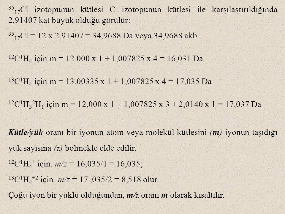3517Cl izotopunun kütlesi C izotopunun kütlesi ile karşılaştırıldığında 2,91407 kat büyük olduğu görülür: