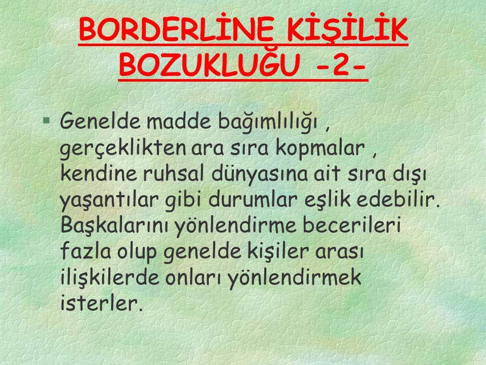 BORDERLİNE KİŞİLİK BOZUKLUĞU -2-