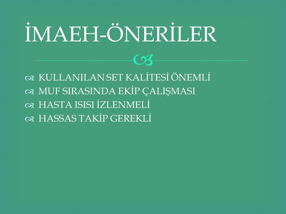 İMAEH-ÖNERİLER KULLANILAN SET KALİTESİ ÖNEMLİ
