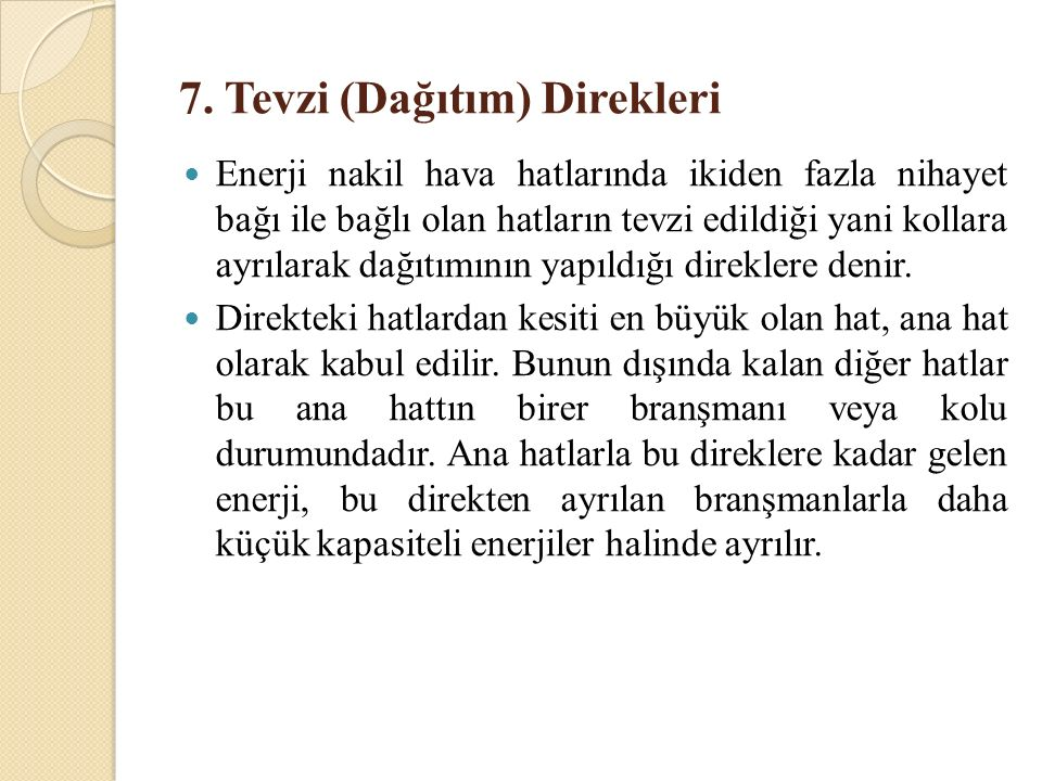 7. Tevzi (Dağıtım) Direkleri