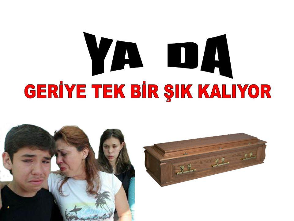 GERİYE TEK BİR ŞIK KALIYOR