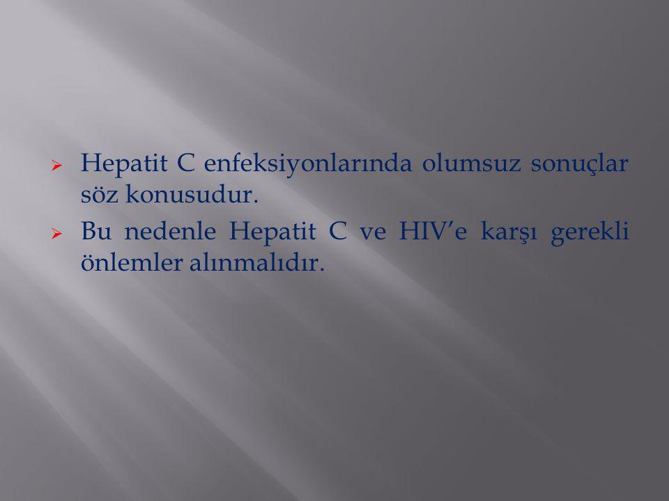 Hepatit C enfeksiyonlarında olumsuz sonuçlar söz konusudur.
