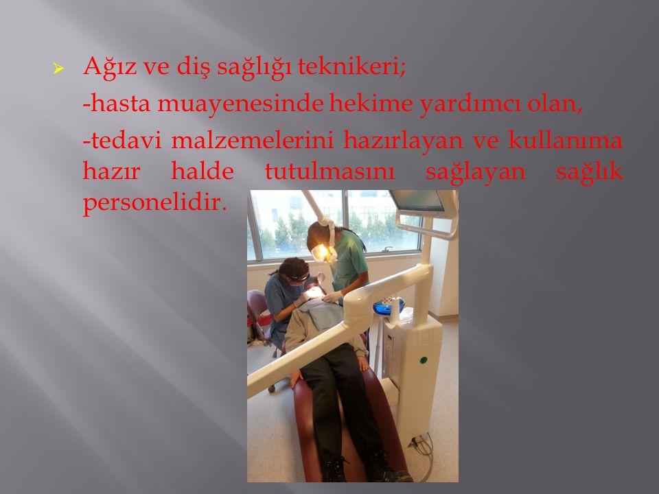 Ağız ve diş sağlığı teknikeri;