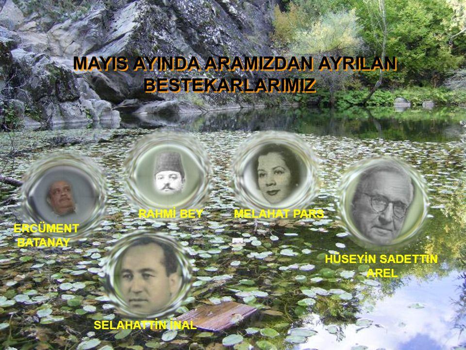 MAYIS AYINDA ARAMIZDAN AYRILAN BESTEKARLARIMIZ