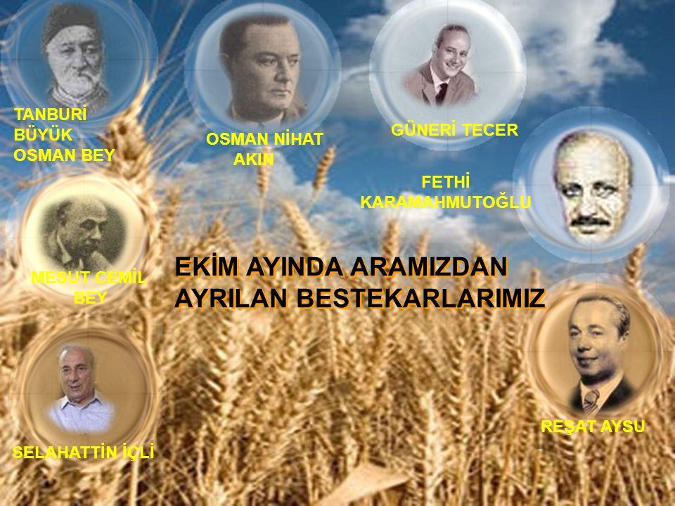 AYRILAN BESTEKARLARIMIZ