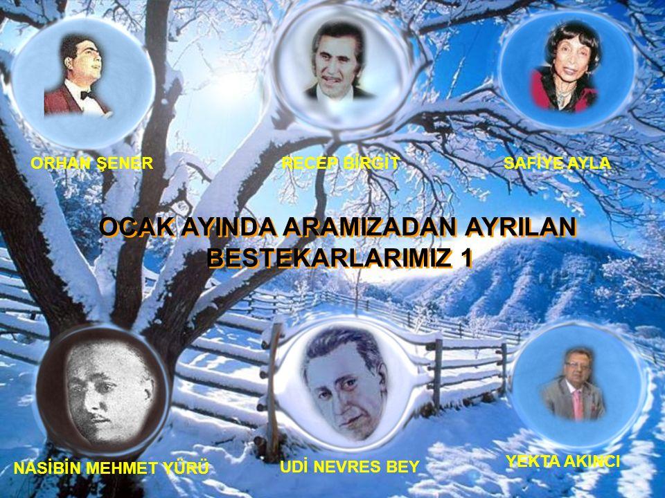 OCAK AYINDA ARAMIZADAN AYRILAN BESTEKARLARIMIZ 1