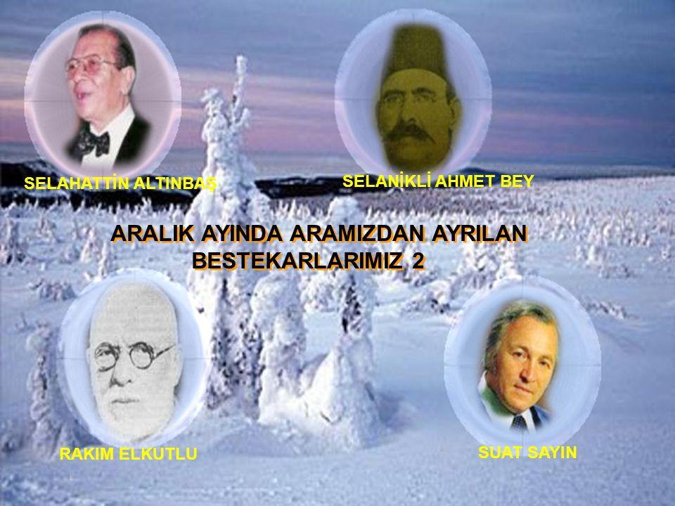 ARALIK AYINDA ARAMIZDAN AYRILAN BESTEKARLARIMIZ 2