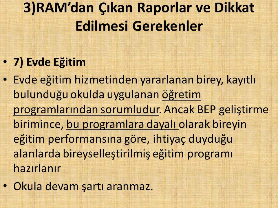 3)RAM'dan Çıkan Raporlar ve Dikkat Edilmesi Gerekenler
