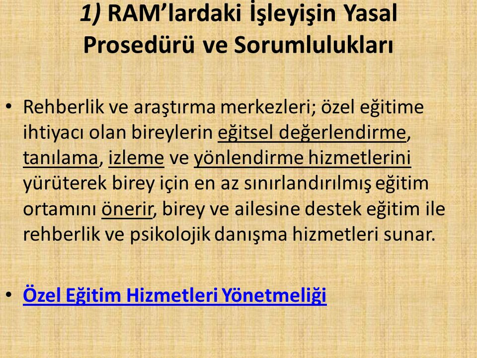 1) RAM'lardaki İşleyişin Yasal Prosedürü ve Sorumlulukları
