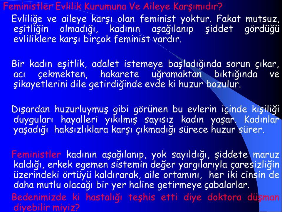 Feministler Evlilik Kurumuna Ve Aileye Karşımıdır