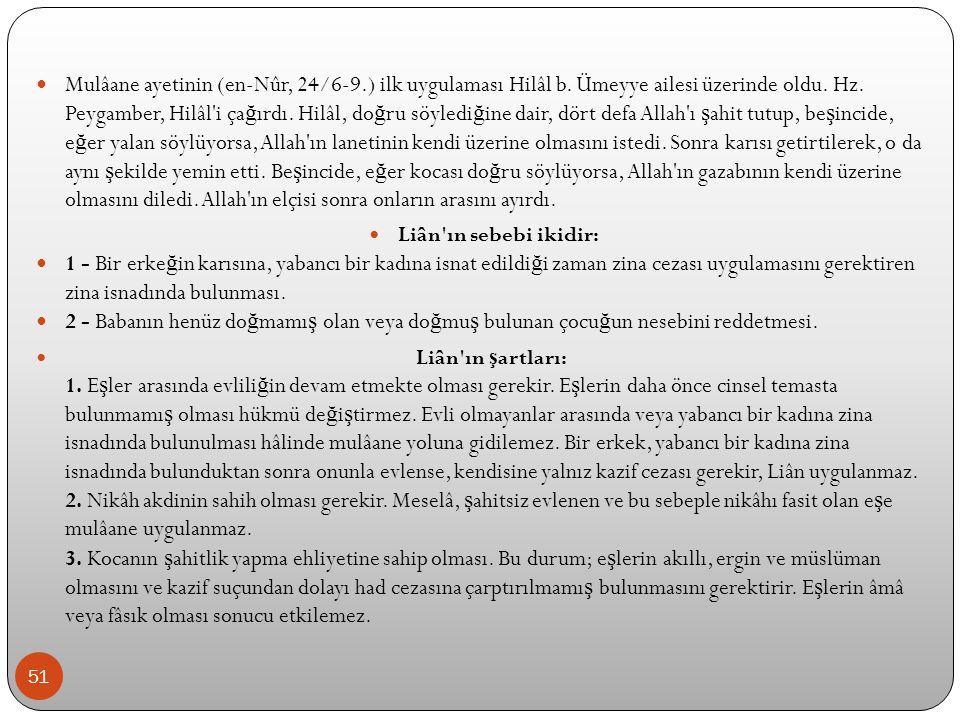 Mulâane ayetinin (en-Nûr, 24/6-9. ) ilk uygulaması Hilâl b