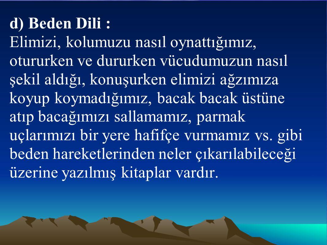 d) Beden Dili :