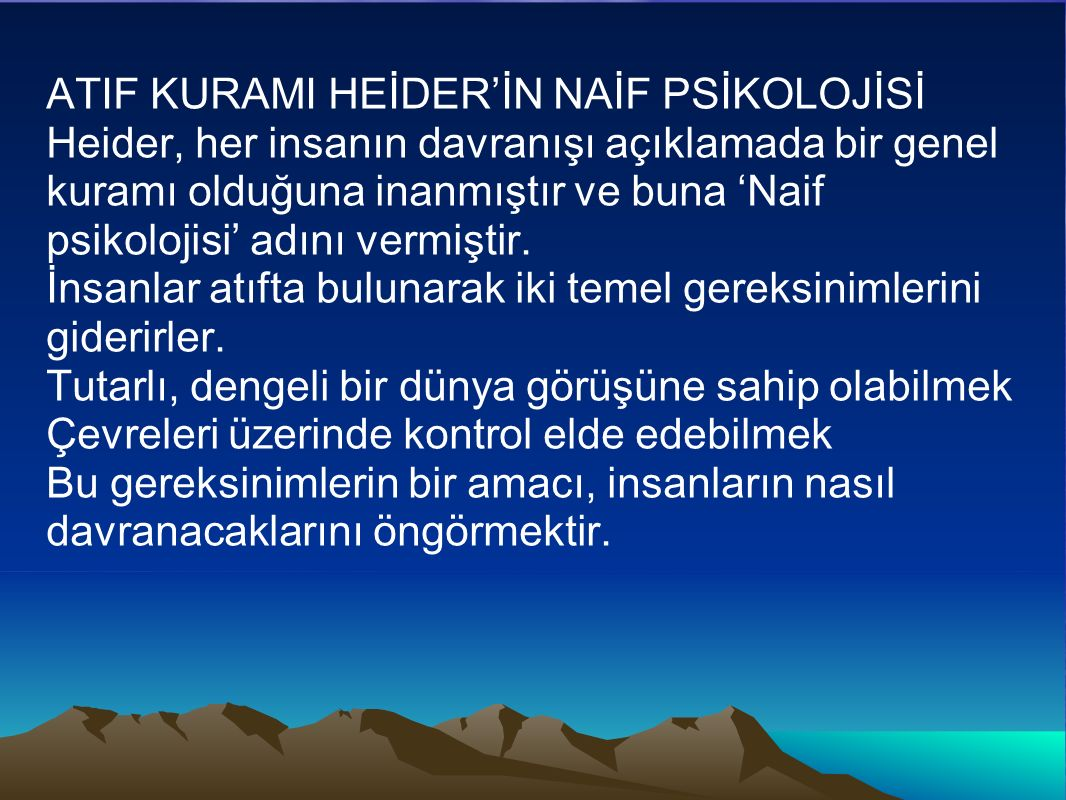 ATIF KURAMI HEİDER'İN NAİF PSİKOLOJİSİ