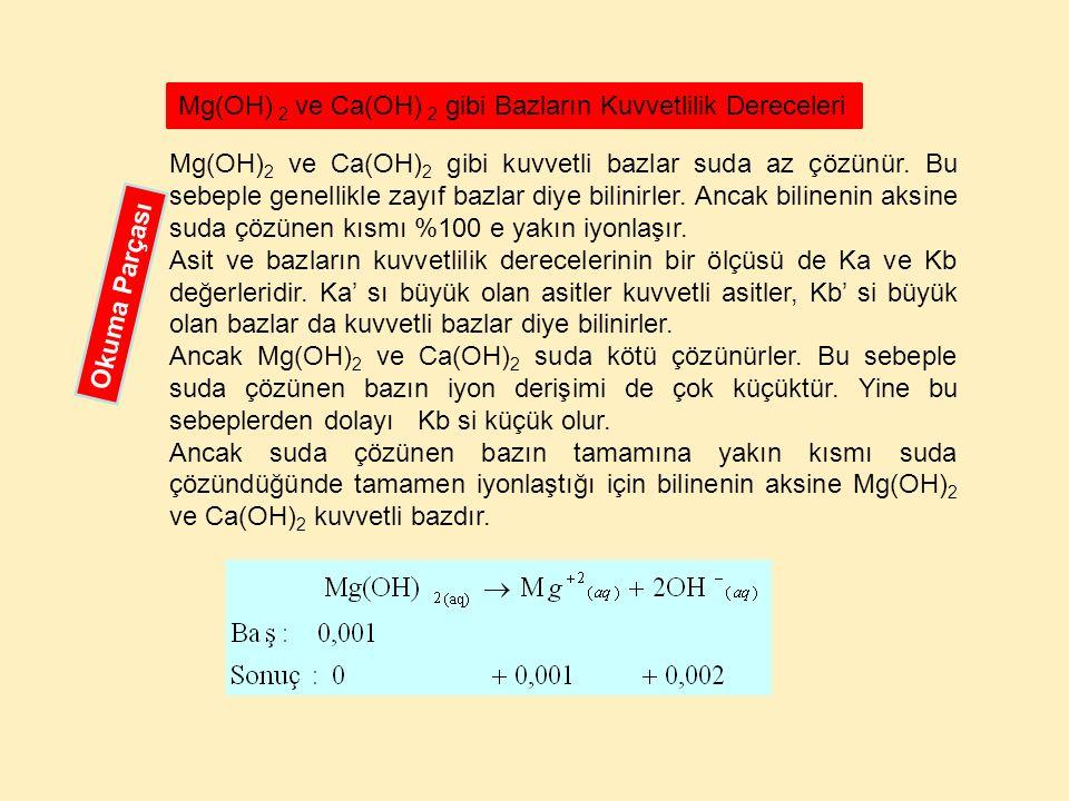 Mg(OH) 2 ve Ca(OH) 2 gibi Bazların Kuvvetlilik Dereceleri