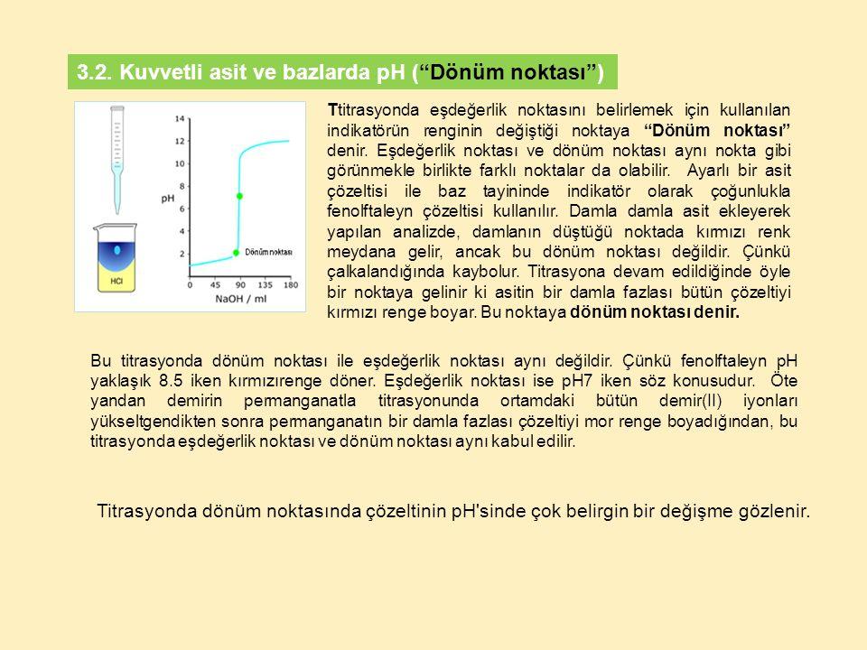 3.2. Kuvvetli asit ve bazlarda pH ( Dönüm noktası )