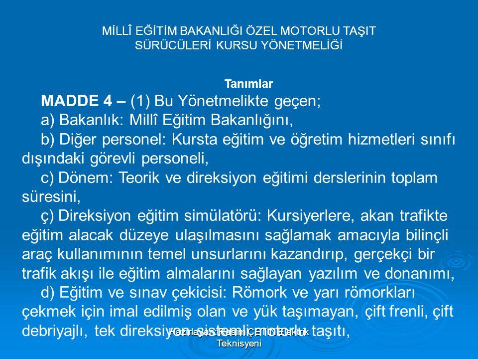 MADDE 4 – (1) Bu Yönetmelikte geçen;