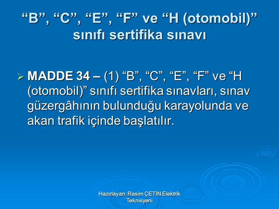 B , C , E , F ve H (otomobil) sınıfı sertifika sınavı