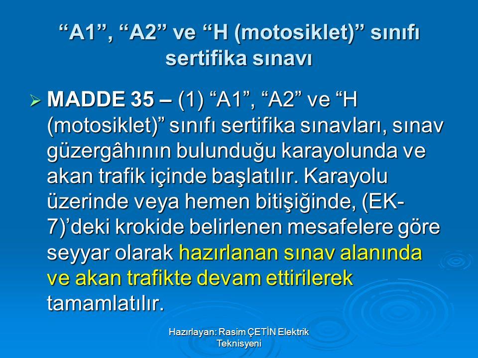 A1 , A2 ve H (motosiklet) sınıfı sertifika sınavı