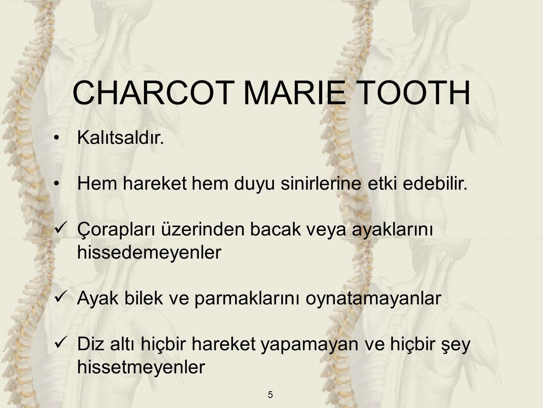 CHARCOT MARIE TOOTH Kalıtsaldır.