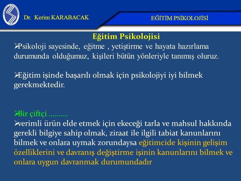 26.04.2017 Dr. Kerim KARABACAK. EĞİTİM PSİKOLOJİSİ. Eğitim Psikolojisi.