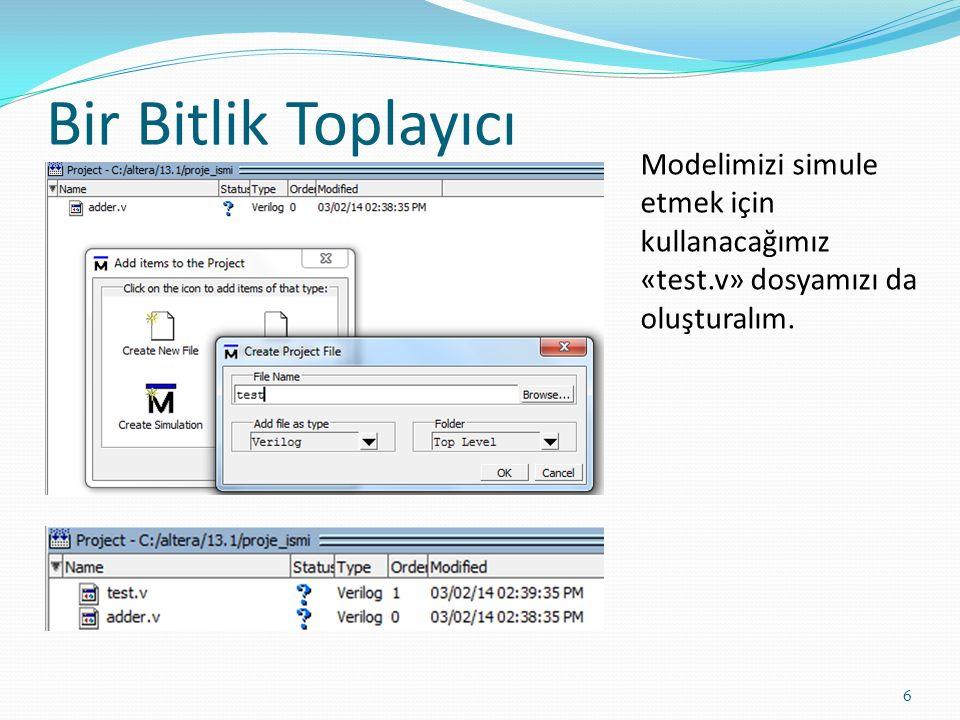 Bir Bitlik Toplayıcı Modelimizi simule etmek için kullanacağımız «test.v» dosyamızı da oluşturalım.