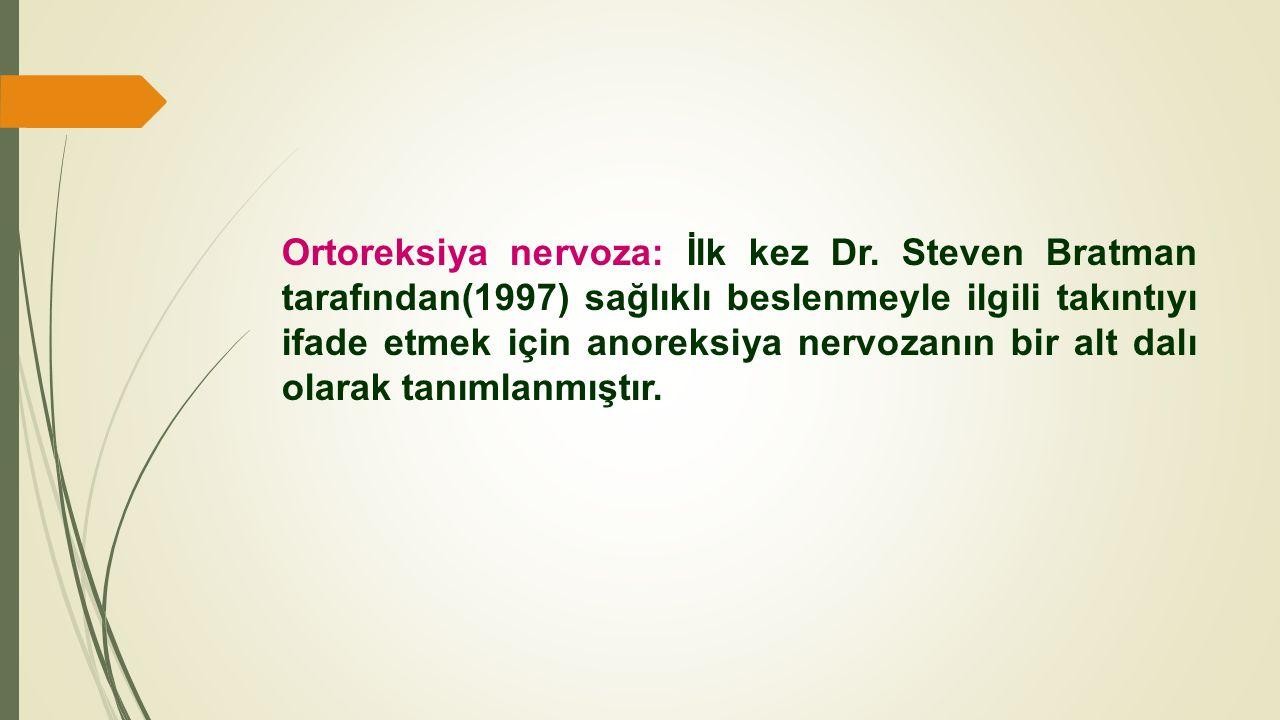 Ortoreksiya nervoza: İlk kez Dr