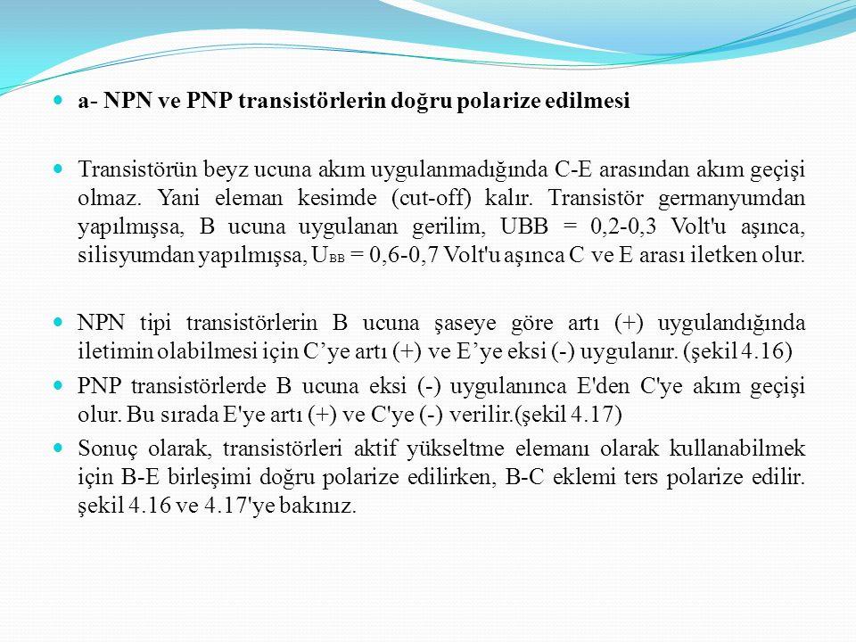a- NPN ve PNP transistörlerin doğru polarize edilmesi