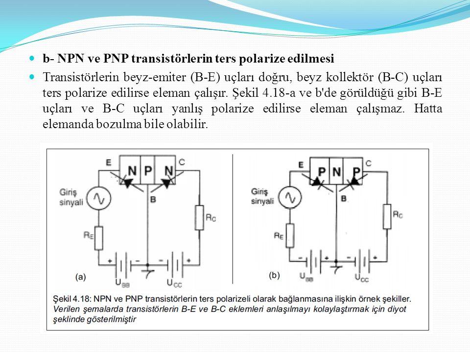 b- NPN ve PNP transistörlerin ters polarize edilmesi
