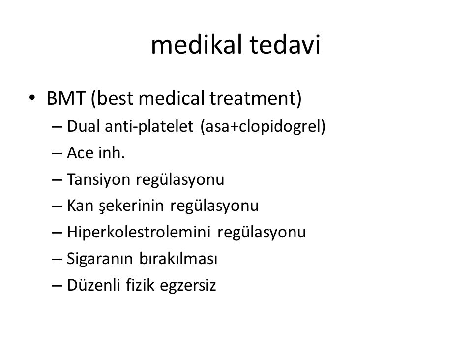 medikal tedavi BMT (best medical treatment)