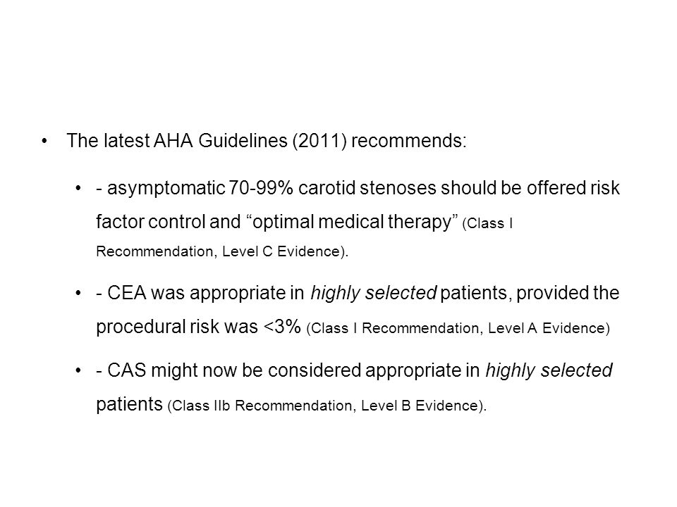 The latest AHA Guidelines (2011) recommends: