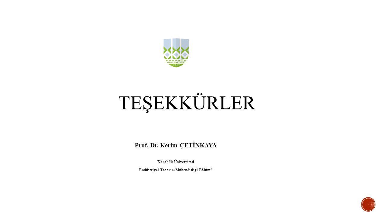 Prof. Dr. Kerim ÇETİNKAYA Endüstriyel Tasarım Mühendisliği Bölümü