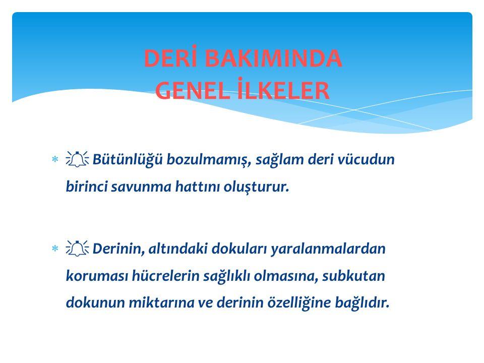 DERİ BAKIMINDA GENEL İLKELER