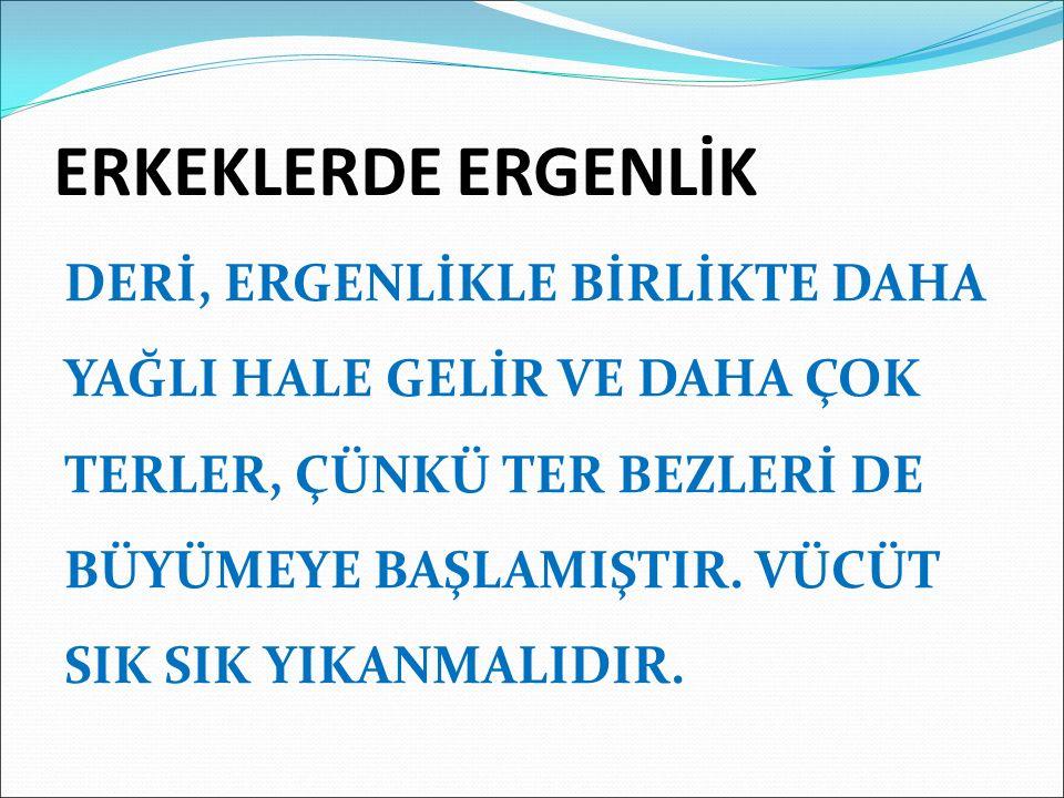 ERKEKLERDE ERGENLİK