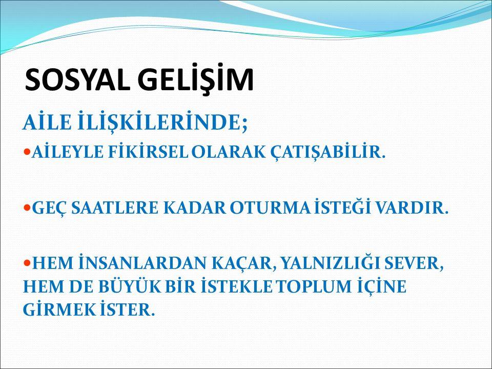SOSYAL GELİŞİM AİLE İLİŞKİLERİNDE;