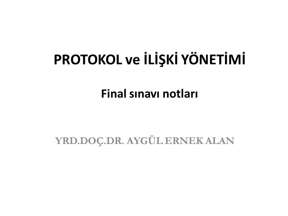 PROTOKOL ve İLİŞKİ YÖNETİMİ Final sınavı notları