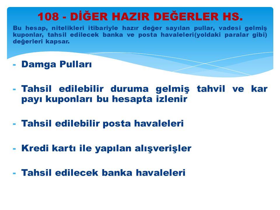108 - DİĞER HAZIR DEĞERLER HS.