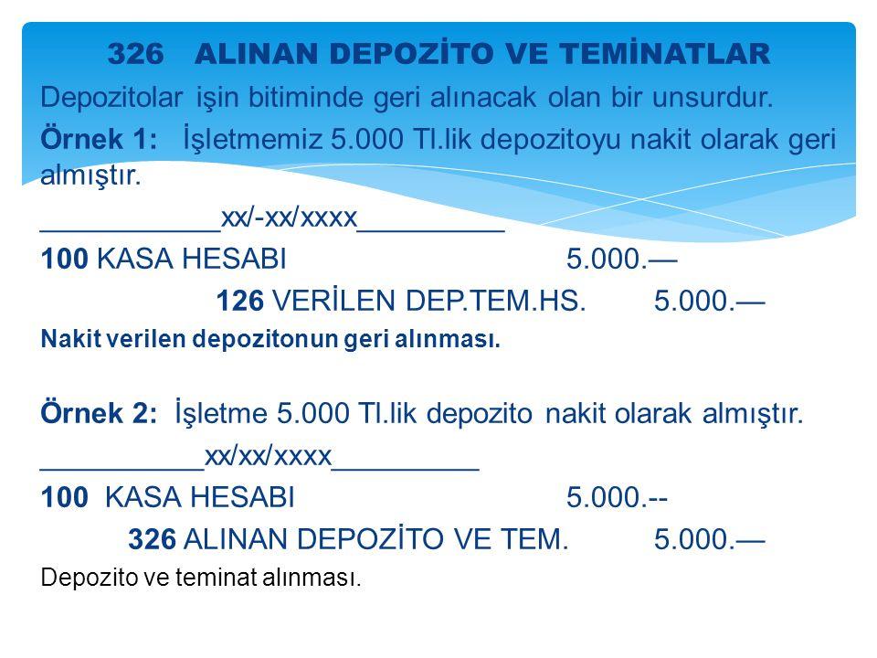326 ALINAN DEPOZİTO VE TEMİNATLAR