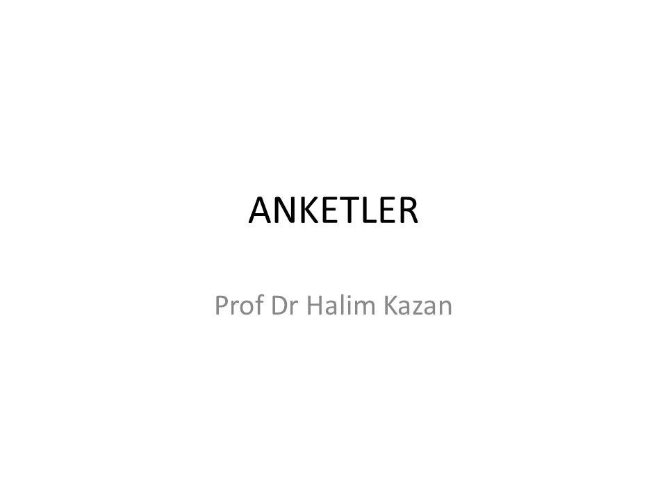ANKETLER Prof Dr Halim Kazan