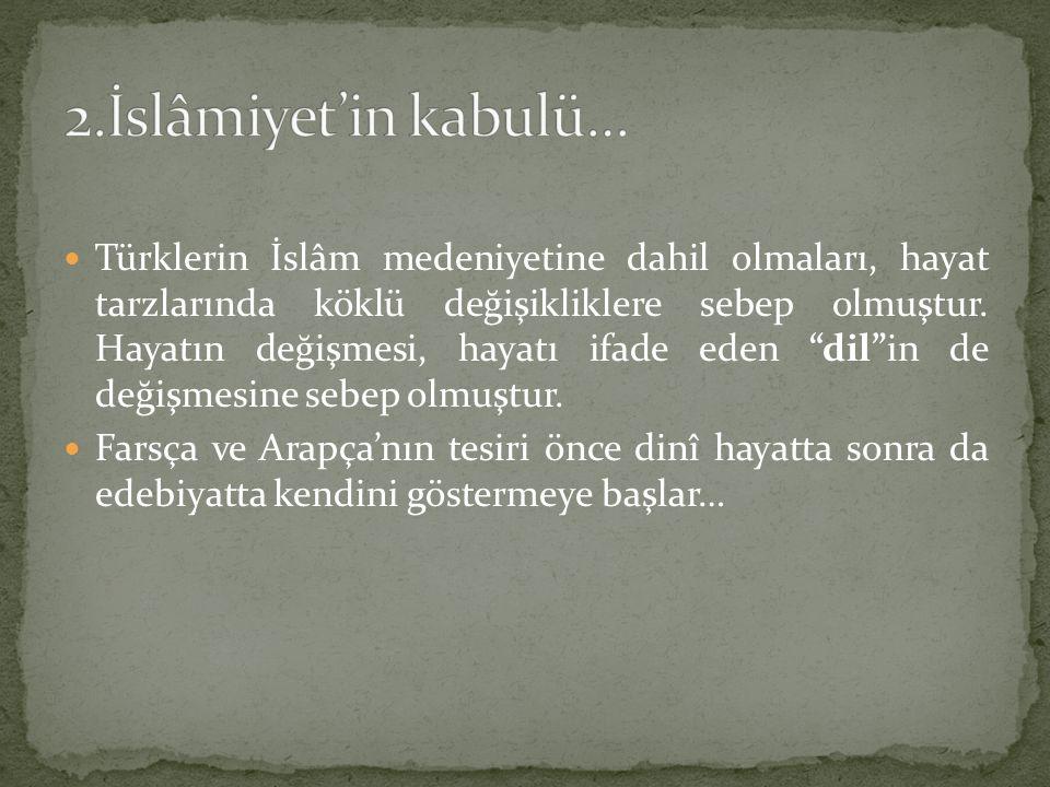 2.İslâmiyet'in kabulü…
