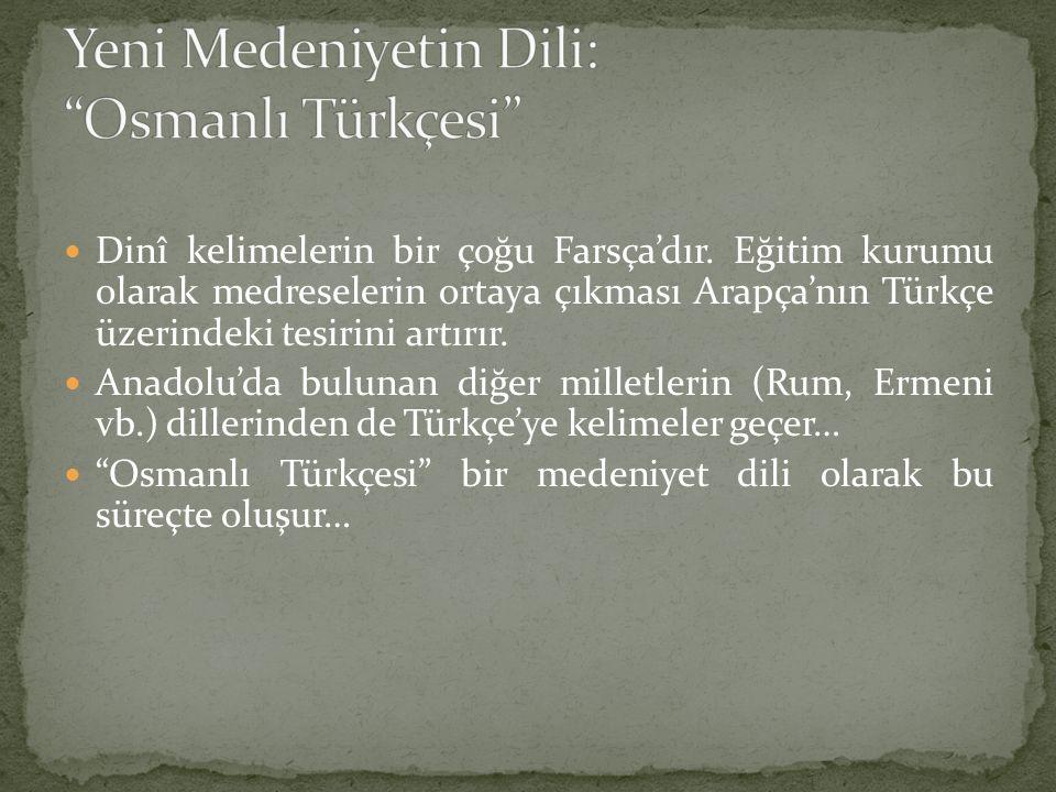 Yeni Medeniyetin Dili: Osmanlı Türkçesi