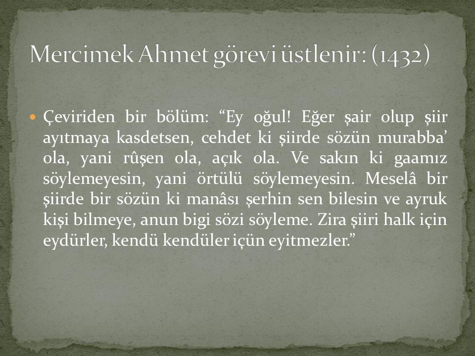 Mercimek Ahmet görevi üstlenir: (1432)
