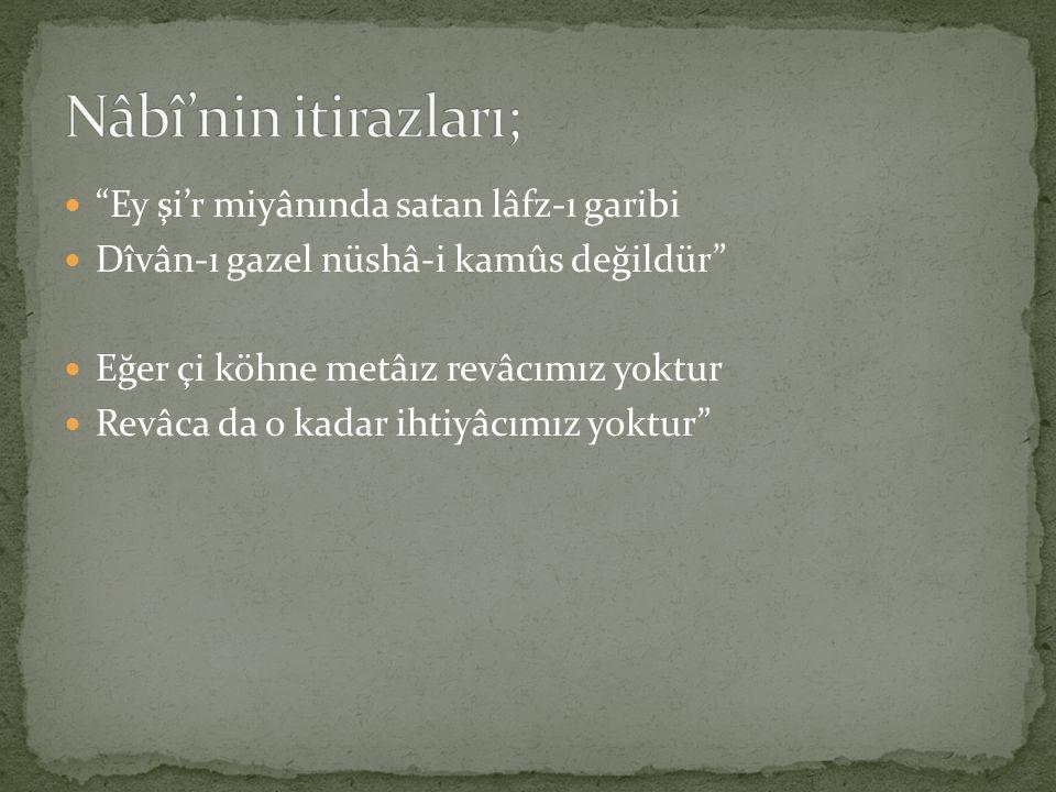Nâbî'nin itirazları; Ey şi'r miyânında satan lâfz-ı garibi