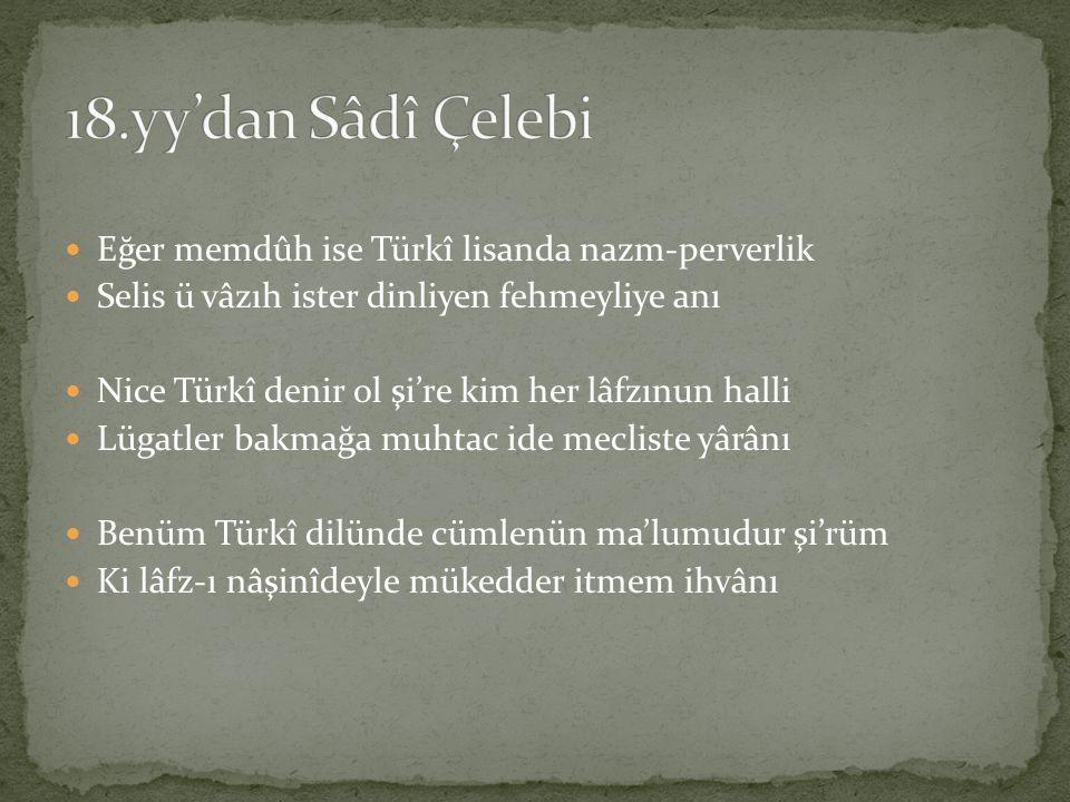 18.yy'dan Sâdî Çelebi Eğer memdûh ise Türkî lisanda nazm-perverlik