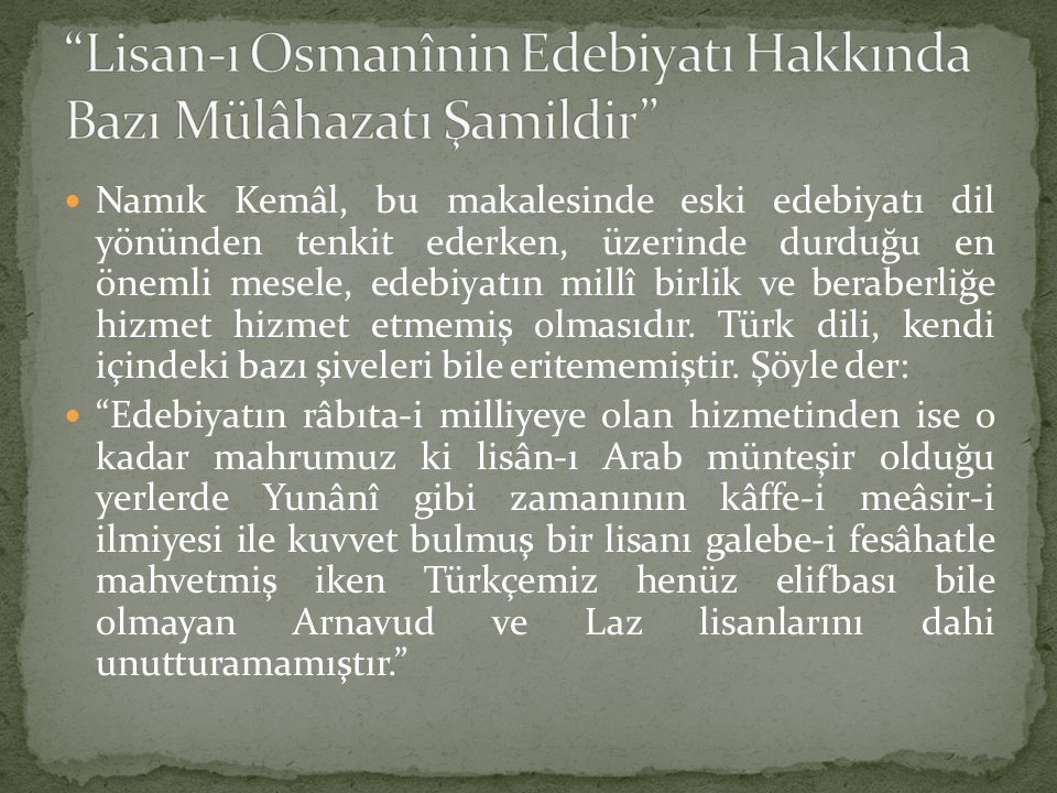 Lisan-ı Osmanînin Edebiyatı Hakkında Bazı Mülâhazatı Şamildir