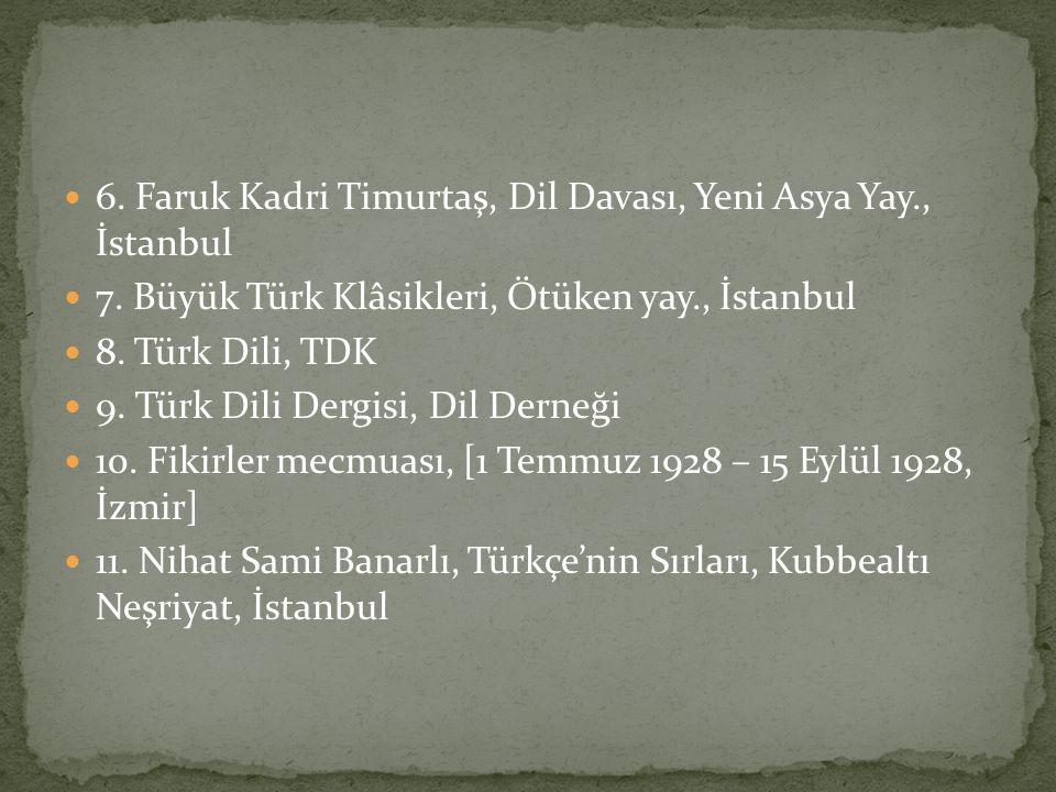 6. Faruk Kadri Timurtaş, Dil Davası, Yeni Asya Yay., İstanbul