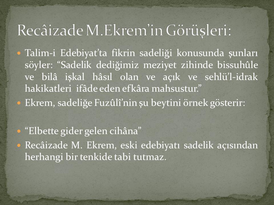 Recâizade M.Ekrem'in Görüşleri: